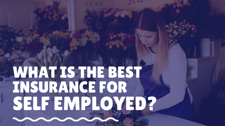 What is The Best Insurance For Self Employed_