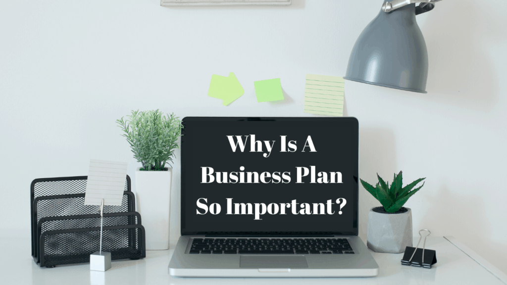 Why Is A Business Plan So Important_