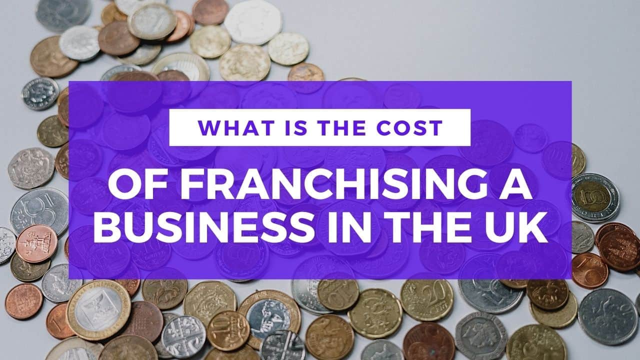 cost of franchising a business in the uk