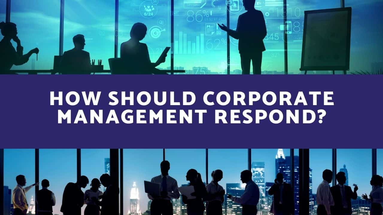 How Should Corporate Management Respond?
