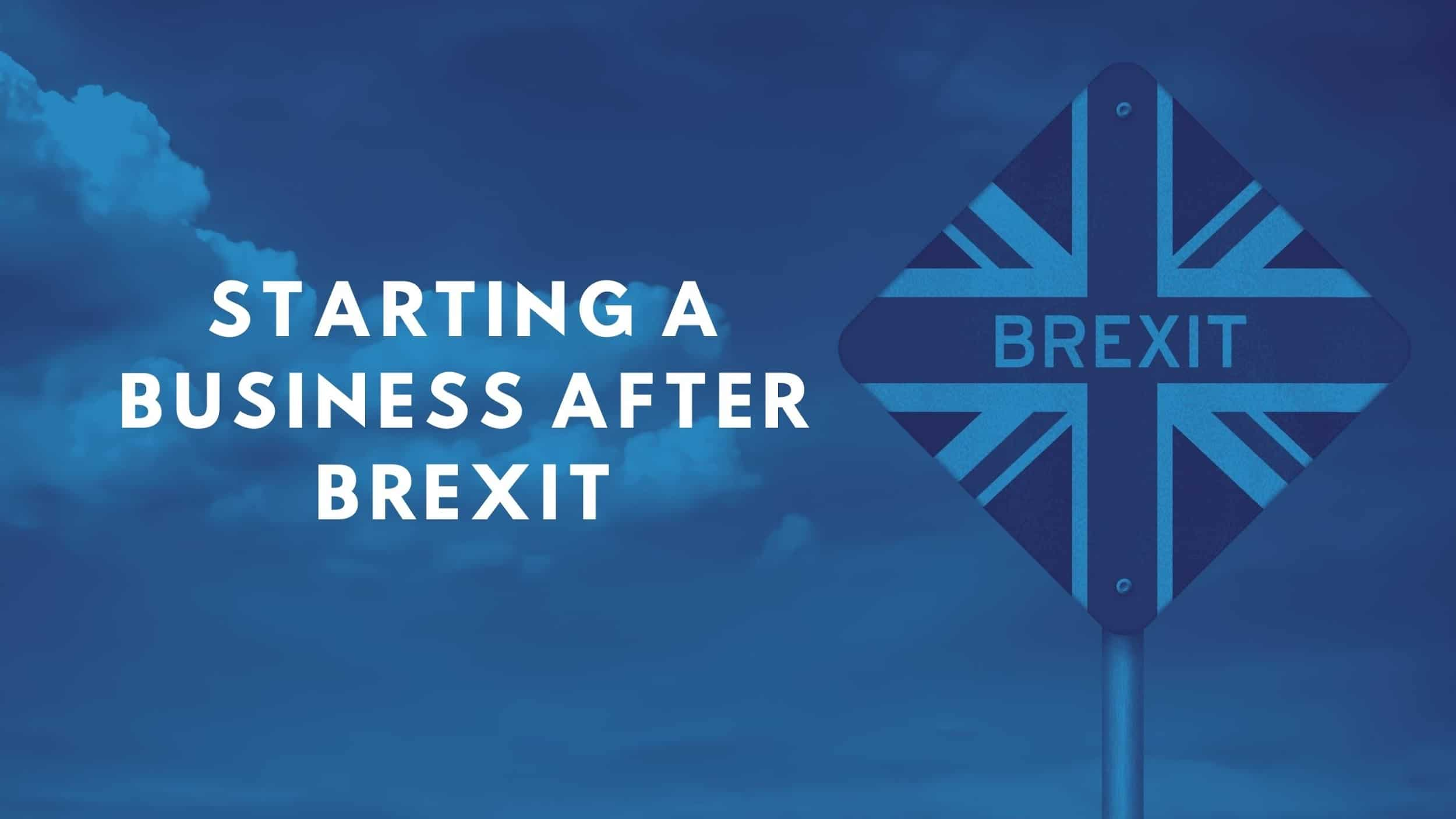 HOW TO START A BUSINESS AFTER BREXIT