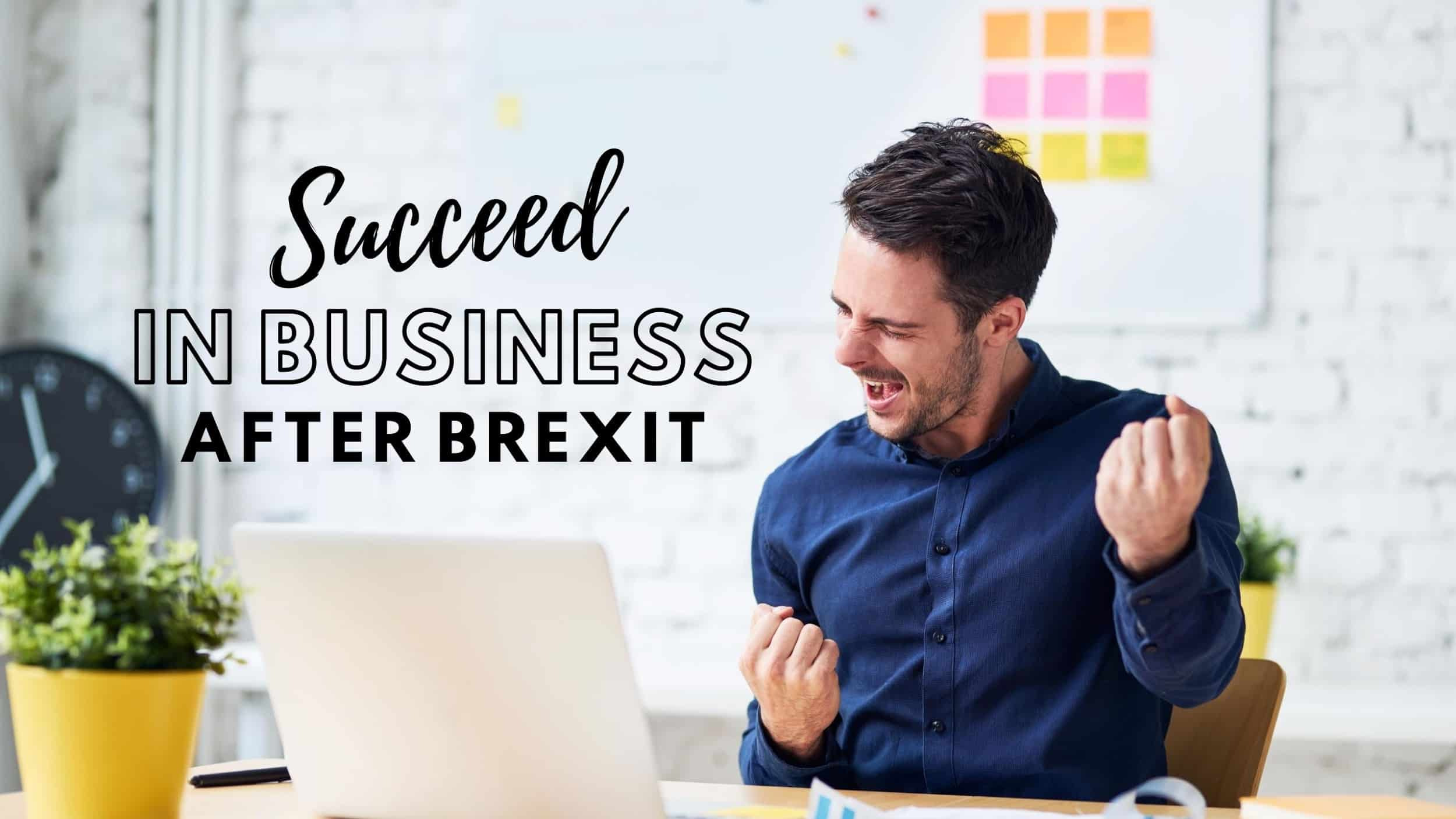 how to succeed in business even after Brexit