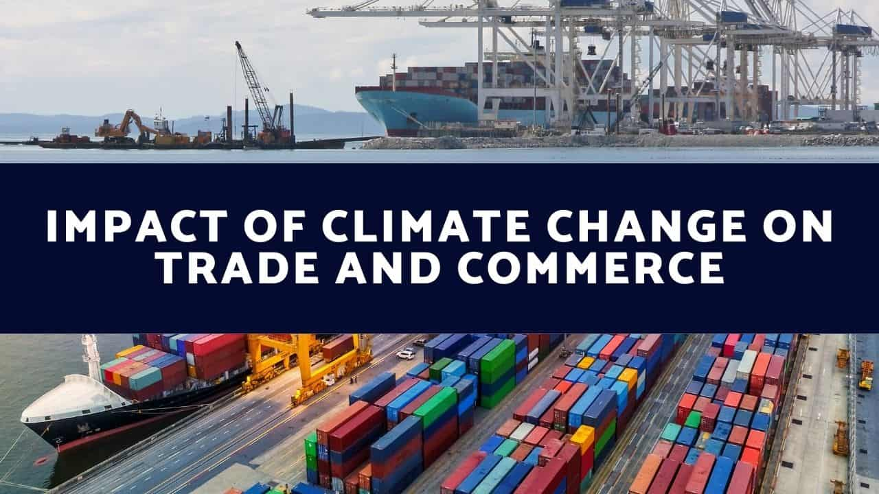 Impact of Climate Change on trade and commerce