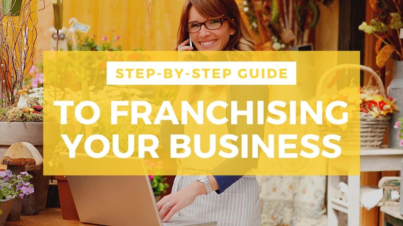 step by step guide to franchising your business