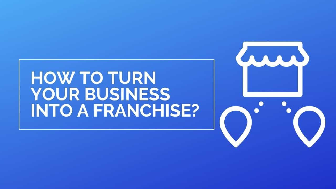 turn my business into a franchise