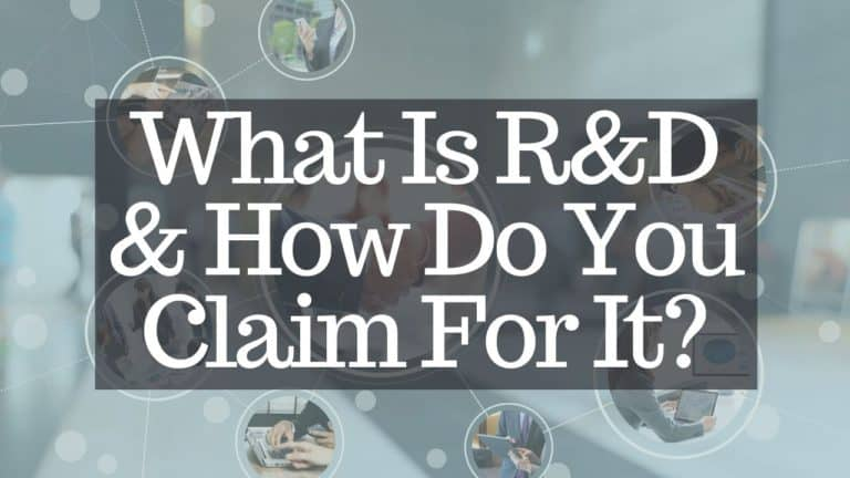 WHAT IS R AND D AND HOW CAN I CLAIM IT?