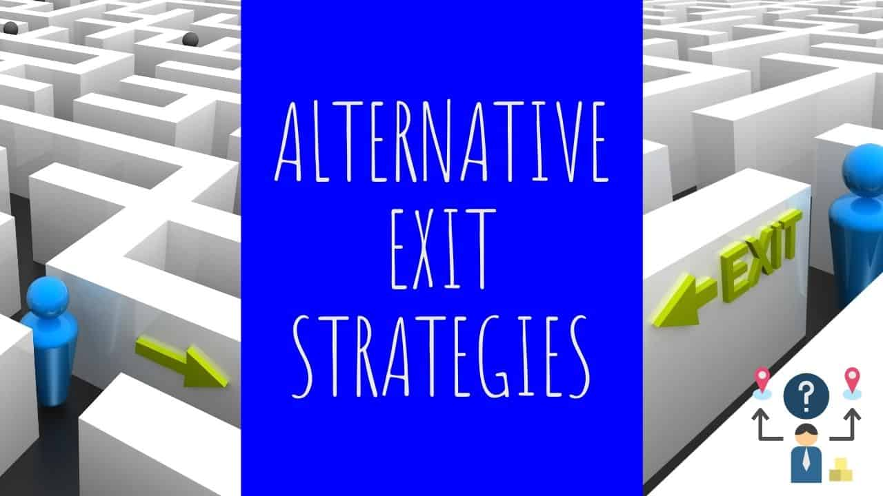 alternatives to exit strategies