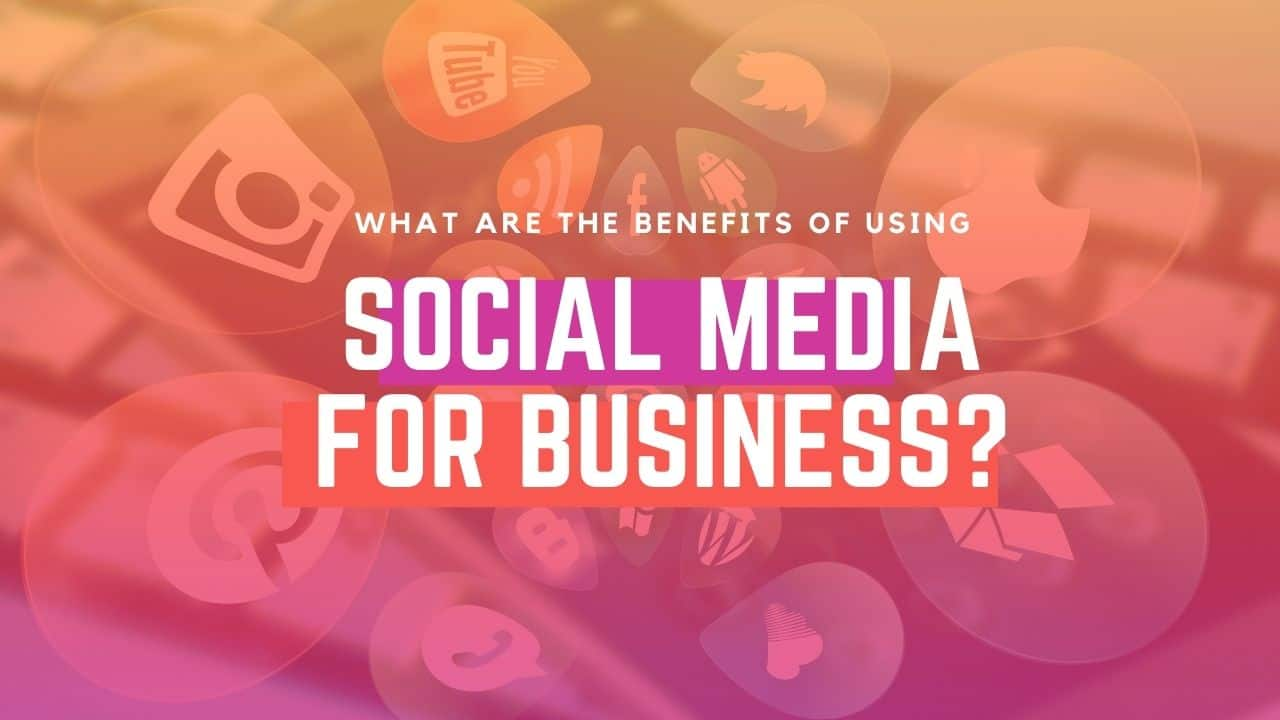 benefits of social media marketing for business